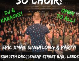 So Choir! Epic Xmas Singalong & Party