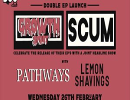 Growth Spurt / SCUM - Double EP Launch + supports