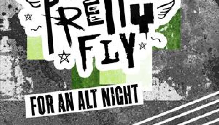 PRETTY FLY - ALTERNATIVE CLUB NIGHT