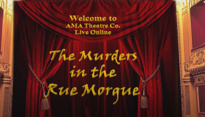 AMA Theatre Co Live Online The Murders in the Rue Morgue