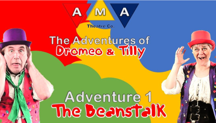 THE ADVENTURES OF DROMEO & TILLY AMA Theatre co Episode 1 The Beanstalk