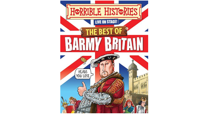 Horrible Histories Live On Stage! - The Best Of Barmy Britain