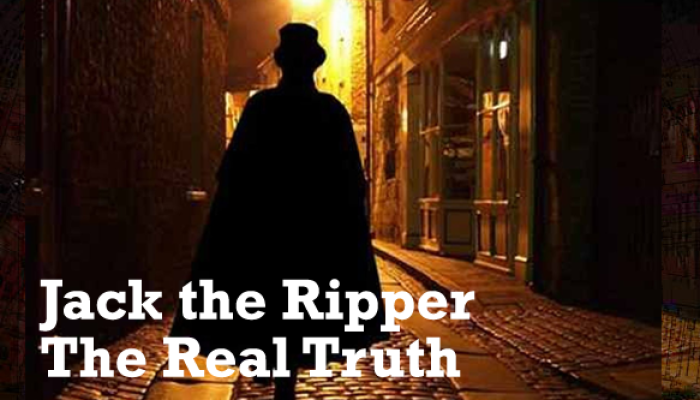 Jack The Ripper – The Real Truth
