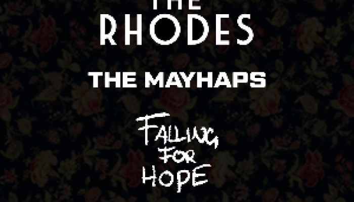 The Rhodes + The Mayhaps + Falling For Hope