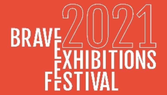 Brave Exhibitions Festival 2021 []