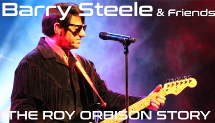 Barry Steele & Friends: The Roy Orbison Story