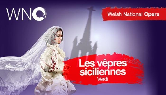 Welsh National Opera - Les Vepres Siciliennes